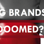 Are big brands really doomed?